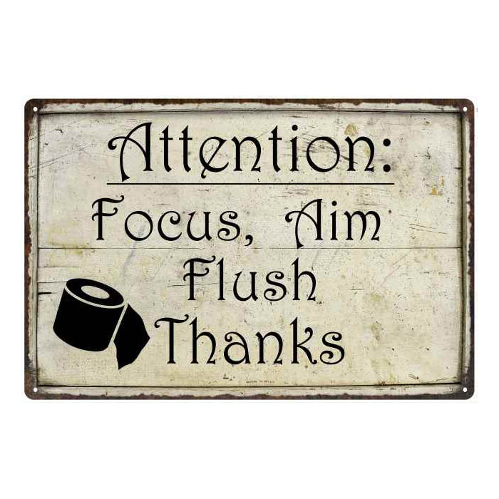 Attention: Focus, Aim Flush… Funny Bathroom Gift 8x12 Metal Sign 108120061009
