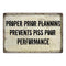 Proper Prior Planning Prevents… Funny Office Gift 8x12 Metal Sign 108120061013