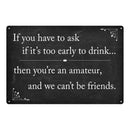 If you have to ask.. too early Funny Bar Alcohol 8x12 Metal Sign 108120061022
