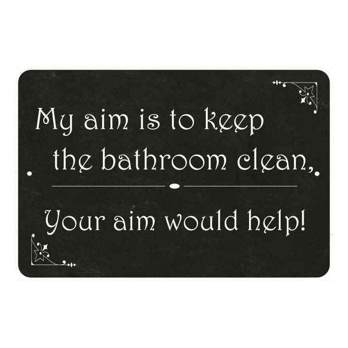 My aim is… your aim will help Funny Bathroom Gift 8x12 Metal Sign 108120061037
