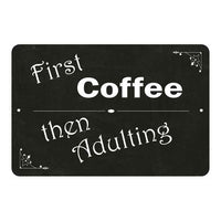 First Coffee, then adulting Funny Coffee Gift 8x12 Metal Sign 108120061040