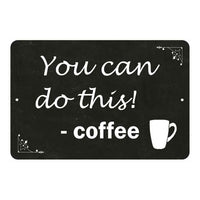 You can do this…Coffee Funny Coffee Gift 8x12 Metal Sign 108120061041