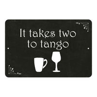 It takes to to tango… Funny Coffee Wine Gifts 8x12 Metal Sign 108120061042