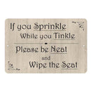 If you Sprinkle While you tinkle… Funny Bathroom 8x12 Metal Sign 108120061043
