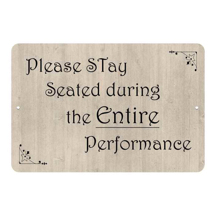 Please stay Seated during… Funny Bathroom Gift 8x12 Metal Sign 108120061045