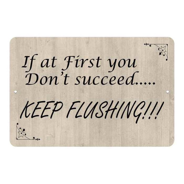 If at first you don't succeed… Funny Bathroom Gift 8x12 Metal Sign 108120061046