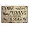 Gone Fishing, Deer Season Man Cave Fishing 8x12 Metal Sign 108120063003
