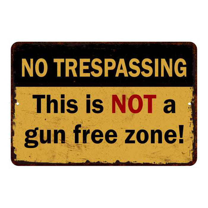 Not a Gun Free zone…Warning No Tresspassing 8x12 Metal Sign 108120063014