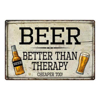 Beer, Better than Therapy Bar Pub Funny Gift 8x12 Metal Sign 108120064005