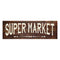 Super Market Rustic Looking Wood Sign Wall Décor Gift 6 x 18 Wood Sign B3-06180028088