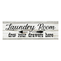 Laundry Room Drop Your Drawers Here Chic White Farmhouse Wood Sign Wall Décor Gift 6 x 18 Wood Sign B3-06180028160