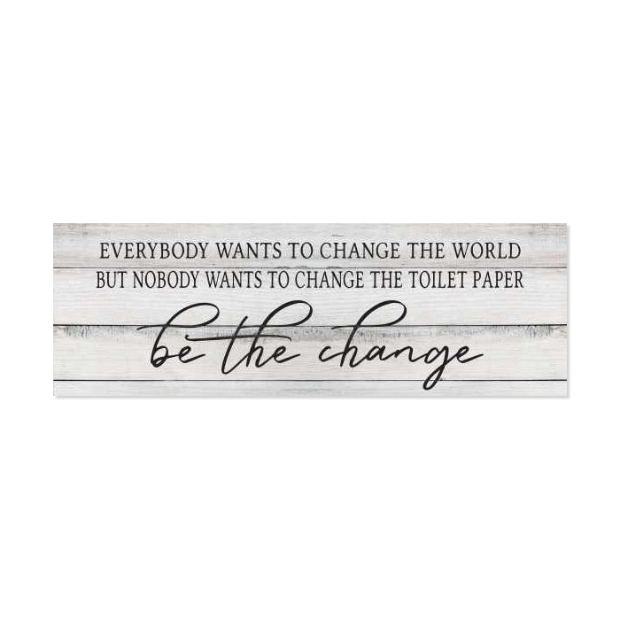 Be the change Farmhouse Bathroom Funny Rustic Looking Home Decor Wood Sign Gift
