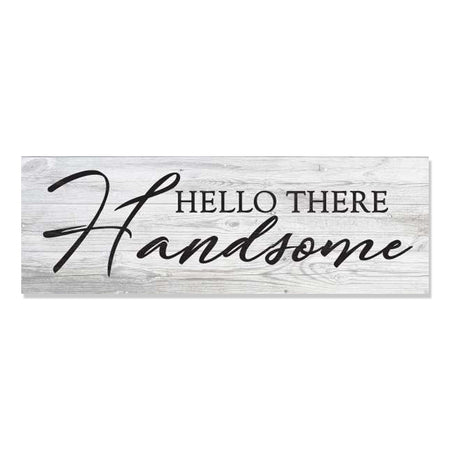 Hello There Handsome Farmhouse Rustic Looking Home Decor Wood Sign Gift B3-06180062028