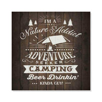 Nature Addict Kinda Guy Inpiration Camping Rustic Looking Wood Sign Wall Décor 8 x 8 Wood Sign B3-08080061014
