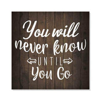 You Will Never Know Inpiration Camping Rustic Looking Wood Sign Wall Décor Gift 8 x 8 Wood Sign B3-08080061021