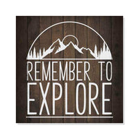 Remember to Explore Inpiration Camping Rustic Looking Wood Sign Wall Décor Gift 8 x 8 Wood Sign B3-08080061026