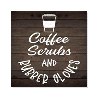 Coffee and Scrubs Rustic Looking Wood Sign Inspirational Wall Décor Gift 8 x 8 Wood Sign B3-08080061029