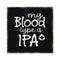 Blood Type is IPA Rustic Looking Inspiration Beer Funny Wood Sign Wall Décor 8 x 8 Wood Sign B3-08080061062