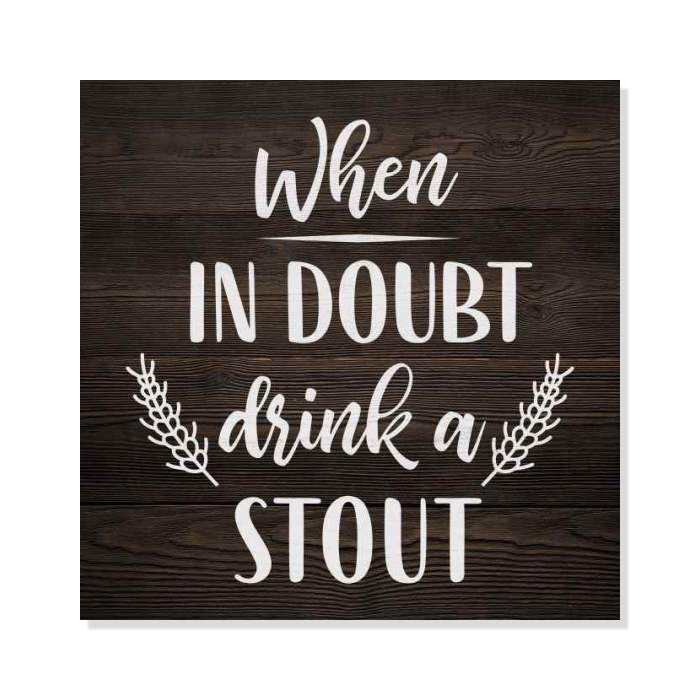 73f0e3547fc47 When in Doubt, Drink Stout Rustic Looking Beer Funny Wood Sign Wall Décor  Wood Sign B3-08080061067