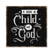 Child of God Scripture Rustic Looking Inspiration Faith Wood Sign Wall Décor 8 x 8 Wood Sign B3-08080061072