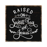 Raised on Sweat Tea & Jesus Rustic Looking Inspiration Faith Wood Wall Décor 8 x 8 Wood Sign B3-08080061075