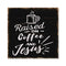 Raised on Coffee and Jesus Scripture Rustic Looking Faith Wood Sign Wall Décor 8 x 8 Wood Sign B3-08080061088
