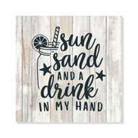 Sun Sand and a Drink Rustic Looking Beach Funny Wood Sign Wall Décor Gift 8 x 8 Wood Sign B3-08080062001