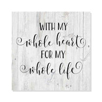 Whole Heart, Whole Life Wedding  Rustic Looking White Wood Sign Wall Décor Gift 8 x 8 Wood Sign B3-08080062004