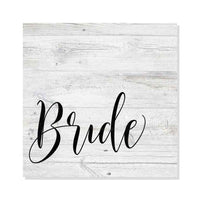 Bride Wedding Sign Rustic Looking Farmhouse White Wood Sign Wall Décor Gift 8 x 8 Wood Sign B3-08080062005