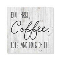 First Coffee, lots of it Rustic Looking Funny White Wood Sign Wall Décor Gift 8 x 8 Wood Sign B3-08080062012