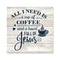 All I need is Coffee & Jesus Rustic Looking Inspiration Wood Sign Wall Décor Gift 8 x 8 Wood Sign B3-08080062025