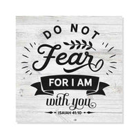 Do Not Fear, I am with You, Isiah Rustic Looking Faith Wood Sign Wall Décor Gift 8 x 8 Wood Sign B3-08080062034