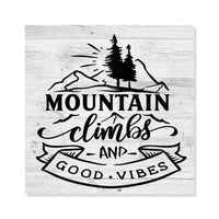 Mountain Climbs and Good Vibes Rustic Looking Outdoors Wood Sign Wall Décor 8 x 8 Wood Sign B3-08080062068