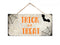Trick or Treat Halloween Hanging Wood Sign 5x10 SP-05100001020