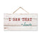 "I Saw That - SANTA Wood Christmas Sign 5""x10"" SP-05101001008"