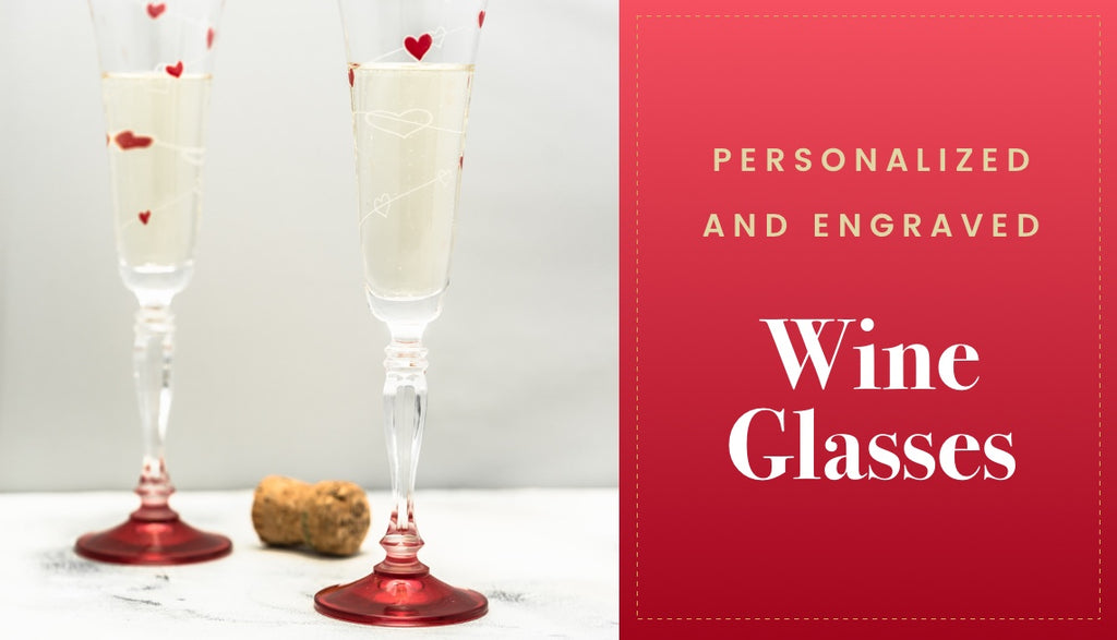 Personalized and Engraved Wine Glasses