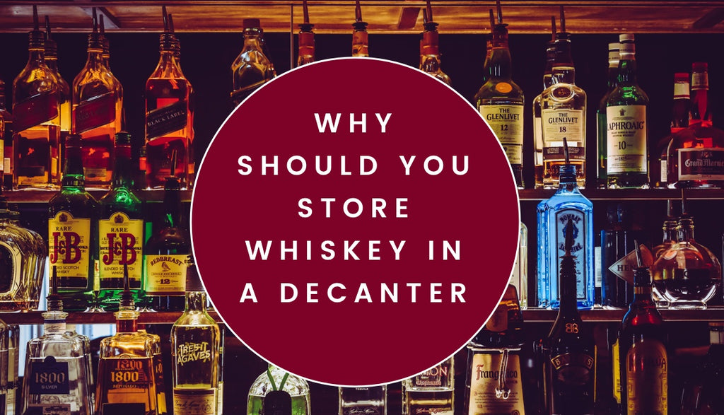 Why You Should Store Whiskey in a Decanter
