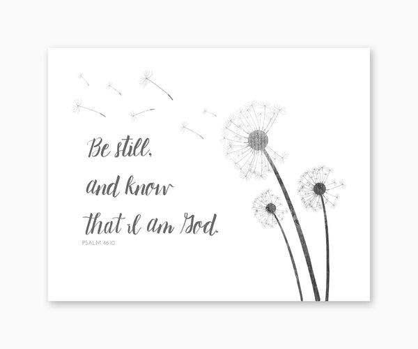 Psalm 46:10 Be Still And Know That I Am God Christian Scripture Wall Art, Black & White Dandelions
