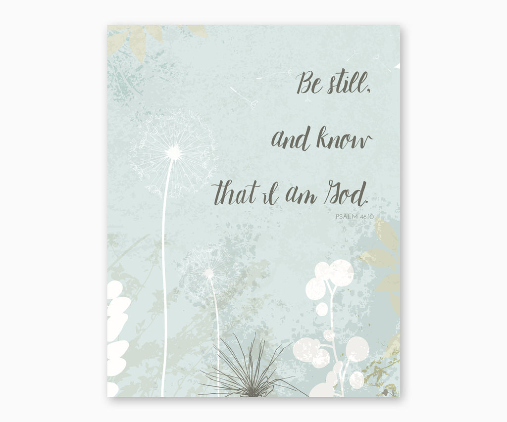 Psalm 46:10 Be Still And Know That I Am God Christian Scripture Wall Art, Watercolor Dandelions