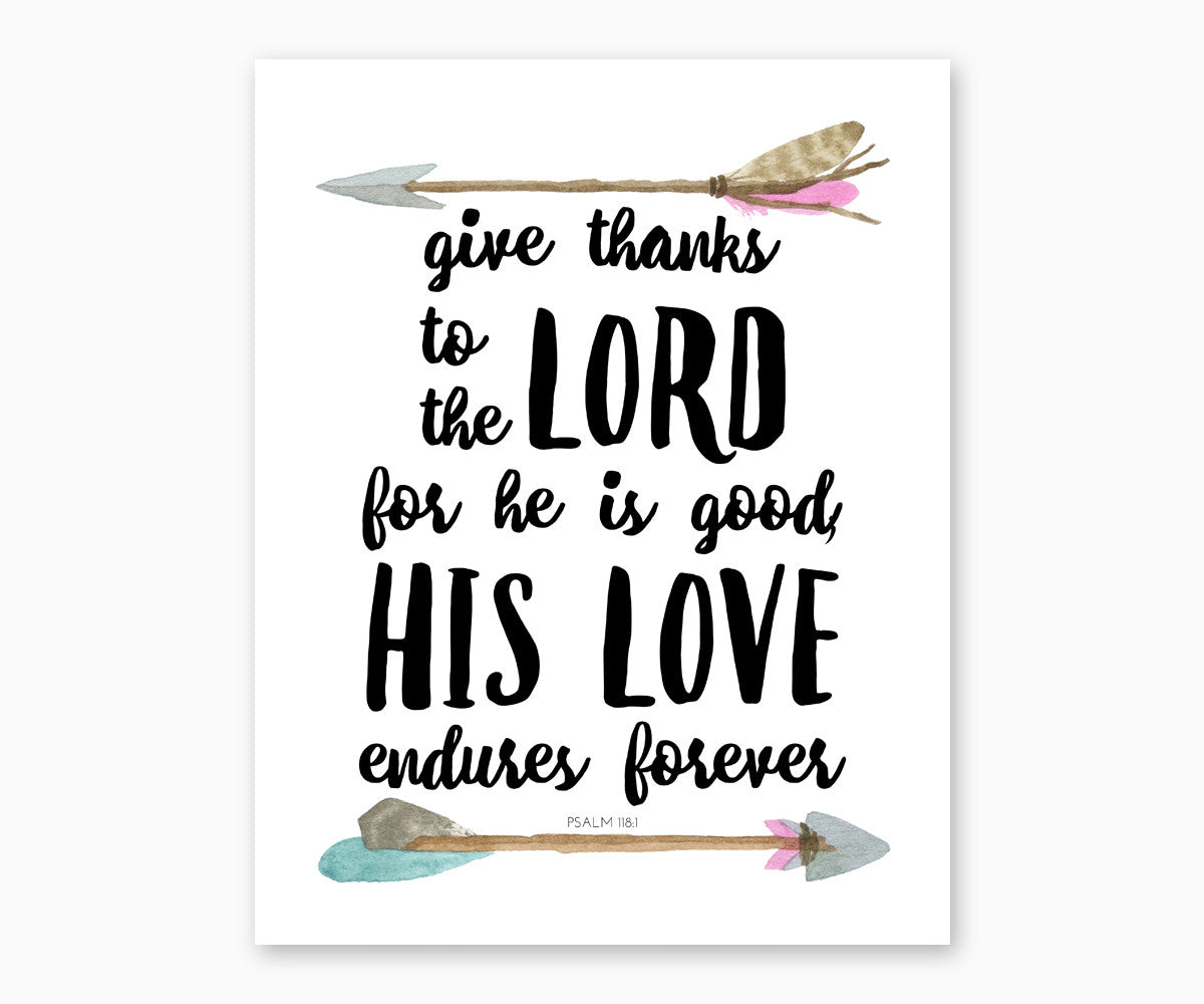 Psalm 118:1 His Love Endures Forever, Watercolor Tribal Arrow, Christian Scripture Wall Art