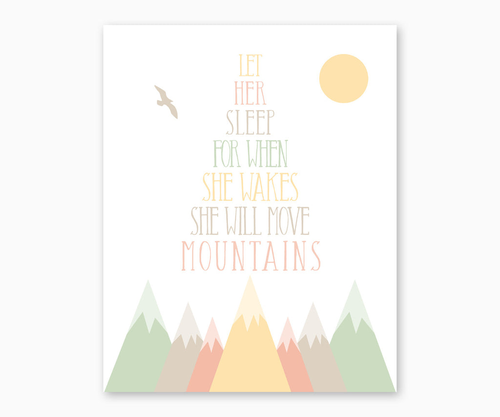 Mountain Nursery Wall Art - Let Her Sleep For When She Wakes She Will Move Mountains, pastel green, yellow, peach
