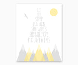 Mountain Nursery Wall Art - Let Her Sleep For When She Wakes She Will Move Mountains, Yellow & Gray