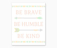 Be Brave Be Humble Be Kind Tribal Nursery Wall Art Pastel Southwest