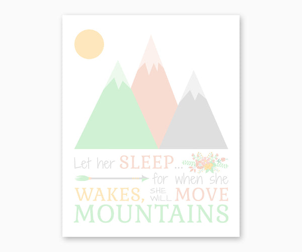 Let Her Sleep For When She Wakes She Will Move Mountains Nursery Wall art Pastel