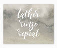 Lather Rinse Repeat Watercolor Bathroom Wall Art gray watercolor