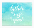Lather Rinse Repeat Watercolor Bathroom Wall Art blue green watercolor