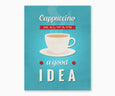 Cappuccino Is Always a Good Idea Retro Kitchen Wall Art Blue Background