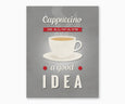 Cappuccino Is Always a Good Idea Retro Kitchen Wall Art Gray Background