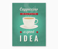 Cappuccino Is Always a Good Idea Retro Kitchen Wall Art Green Background