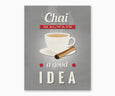 Chai Is Always a Good Idea Retro Kitchen Wall Art Gray